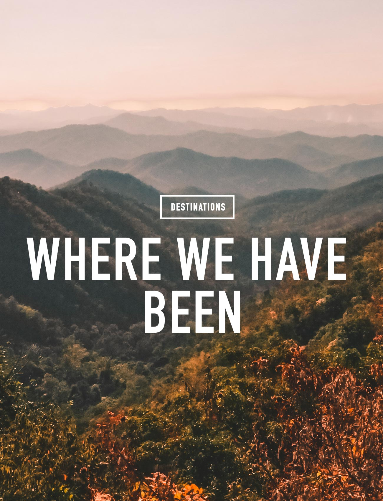 WHERE WE HAVE BEEN